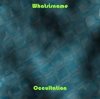 http://whatsisname.bandcamp.com/album/occultation